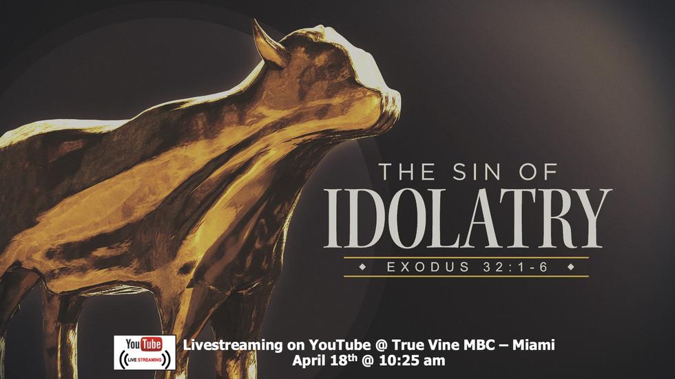 The Sin of Idolatry - Exodus 32:1-6