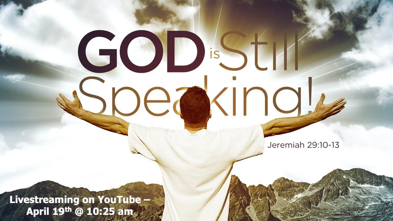 God Is Still Speaking! - Jeremiah 29-10-13