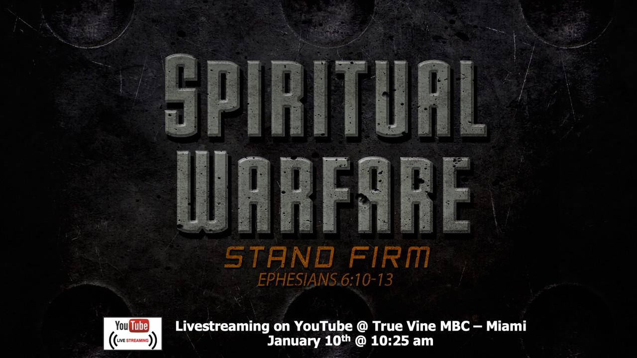 Spiritual Warfare - Ephesians 6:10-13