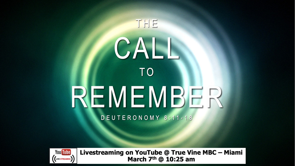 The Call to Remember - Deuteronomy 811-18