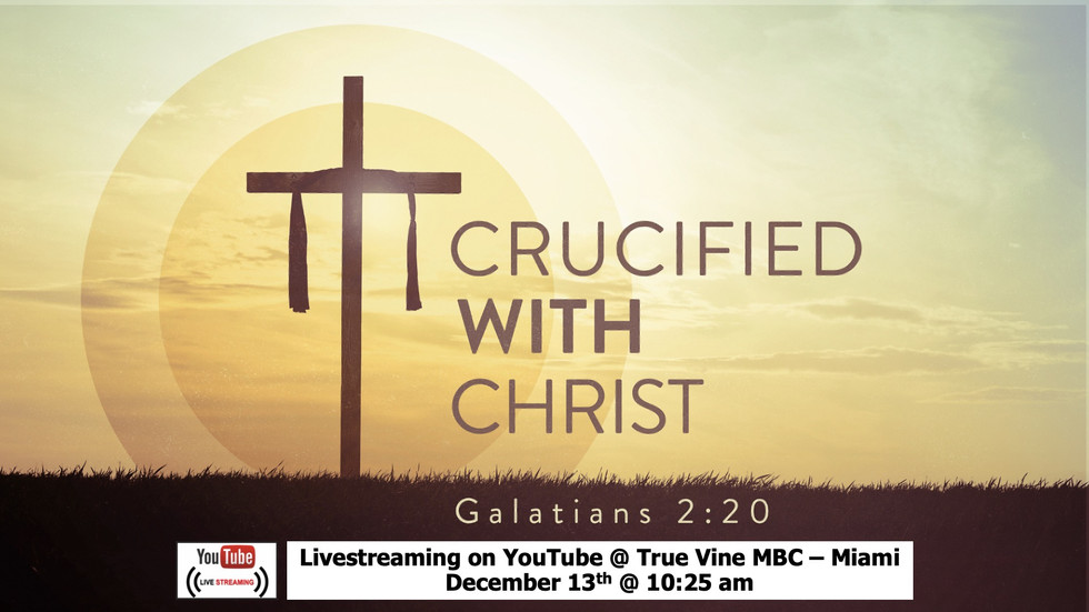 Crucified With Christ - Galatians 2:20