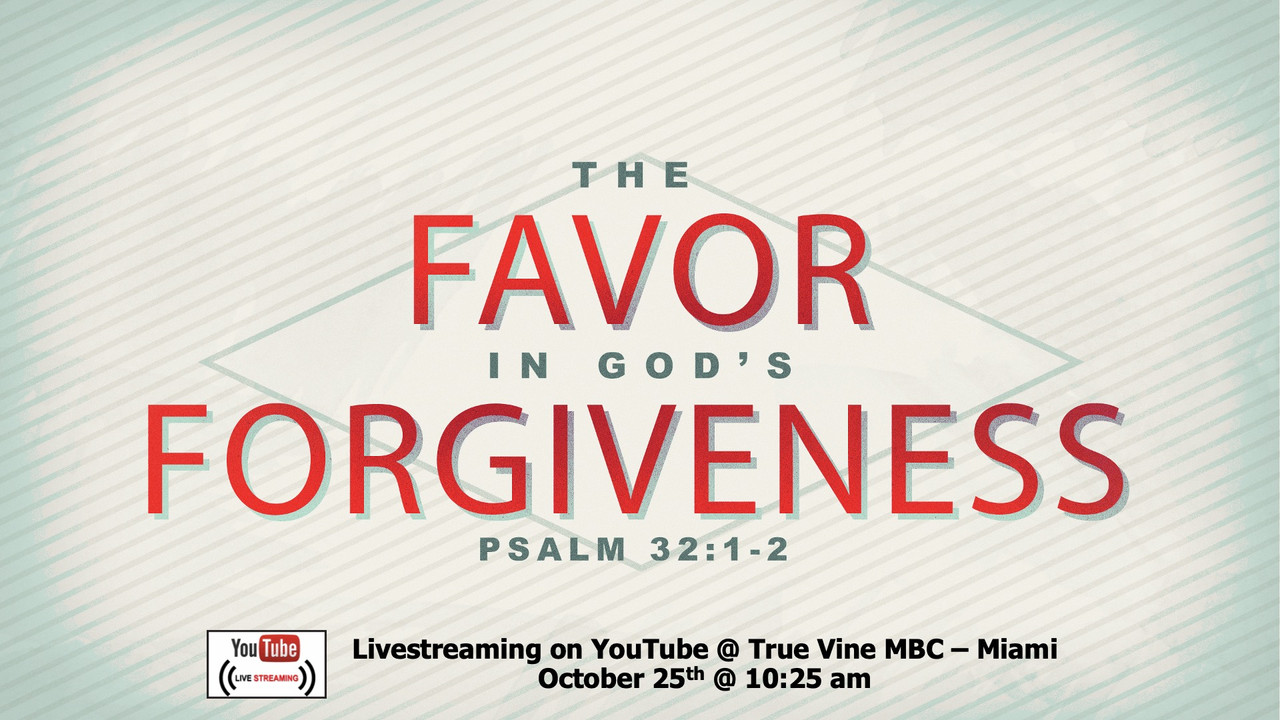 The Favor In God's Forgiveness - Psalm 32:1-2