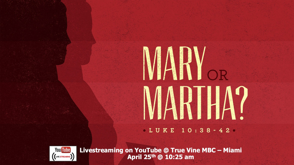 Mary or Martha? - Luke 10:38-42