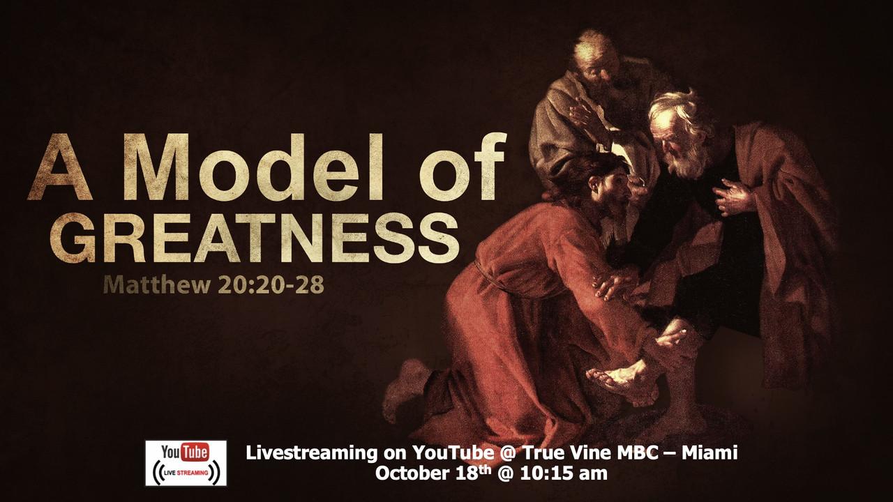A Model of Greatness - Matthew 20:20-28