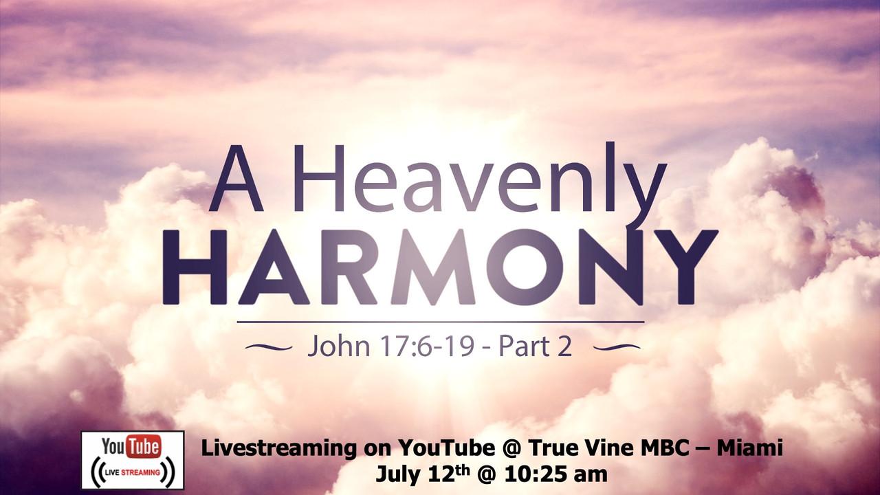 A Heavenly Harmony, Pt. 2 - John 17 11-19