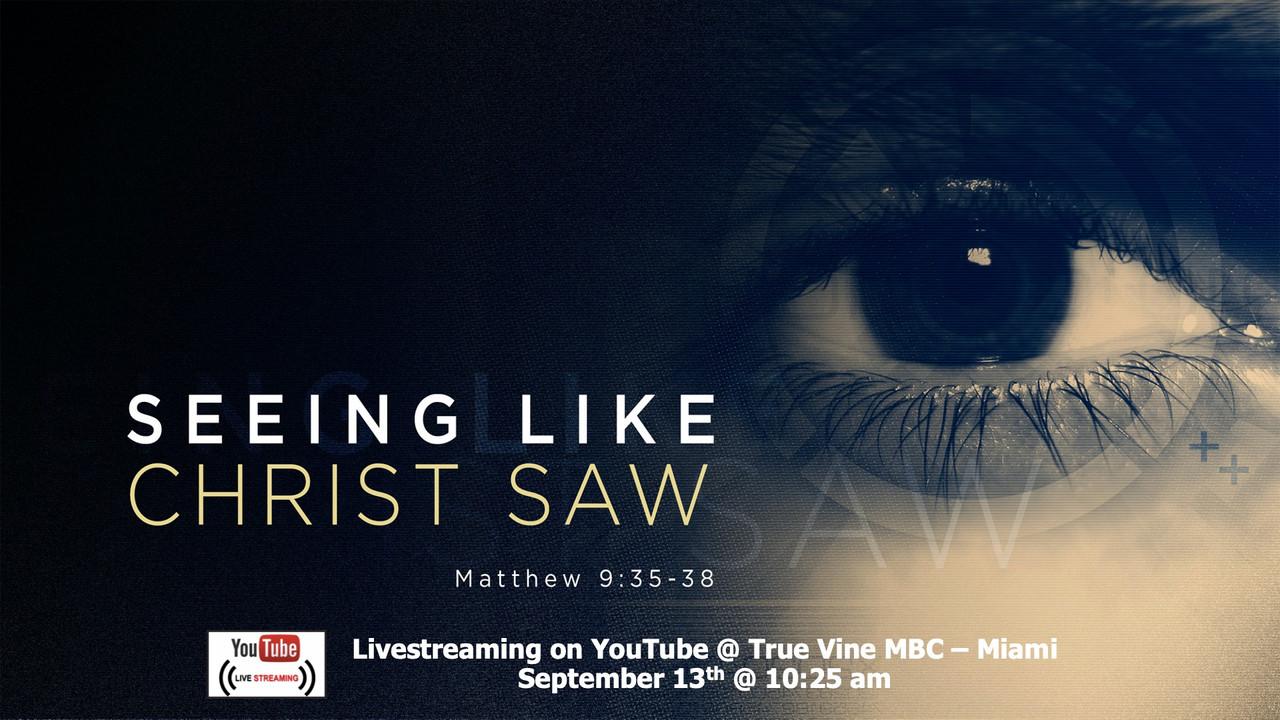 Seeing Like Christ Saw - Matthew 9:35-38