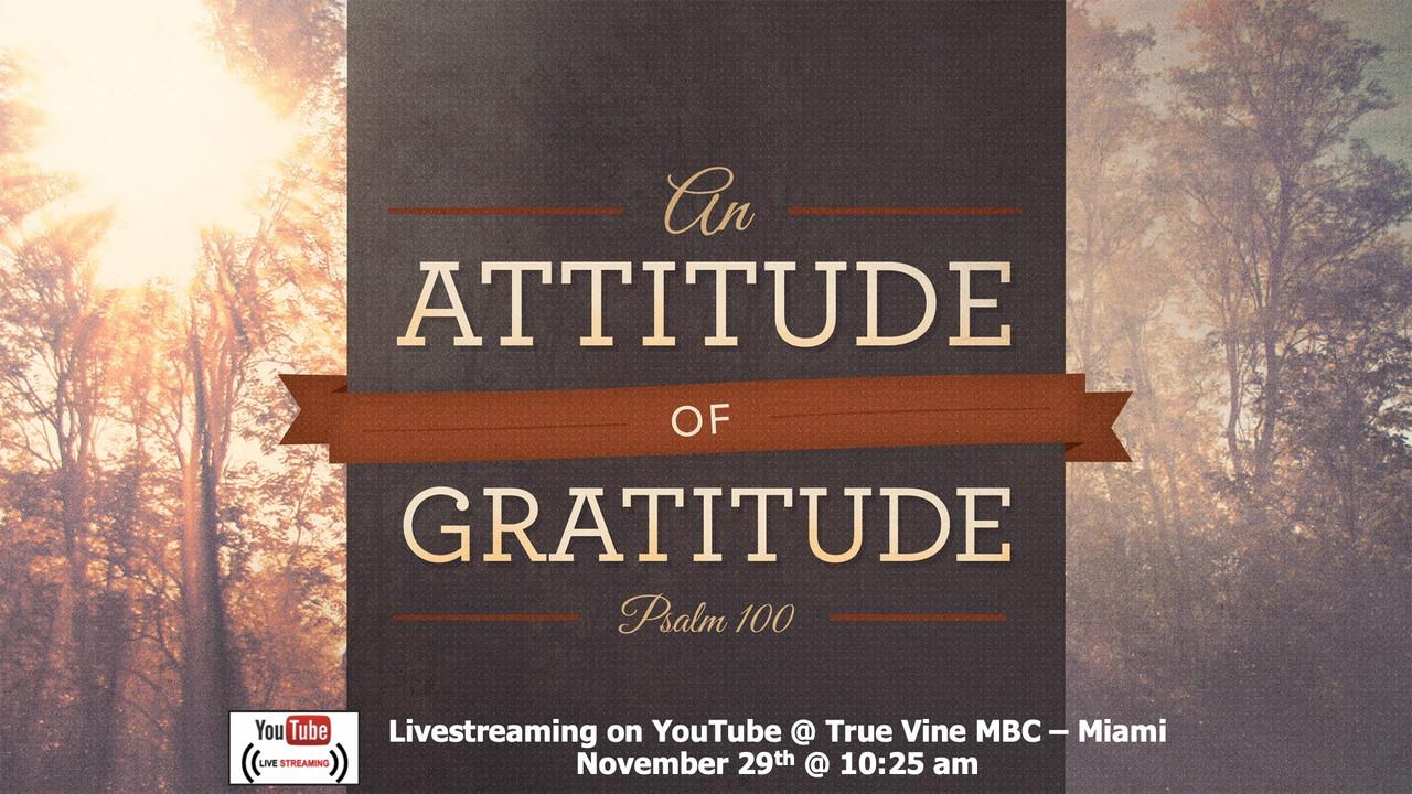 An Attitude of Gratitude - Psalm 100