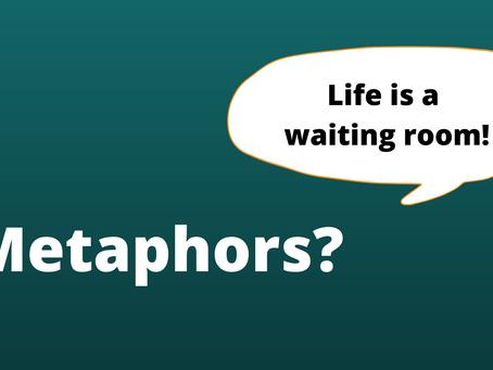 Metaphorically Living