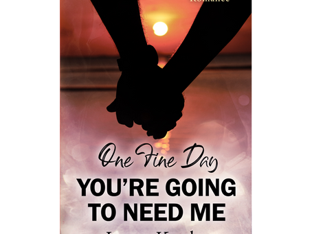 One Fine Day You're Going to Need Me is now released.
