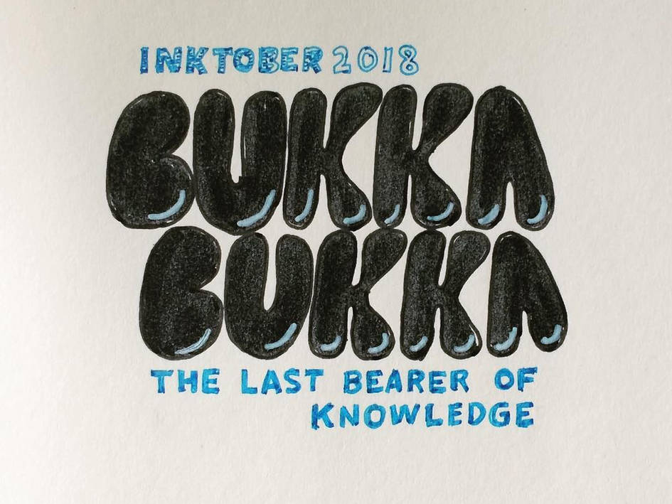 Inktober 2018 - Bukka Bukka (The Last Bearer of Knowledge)