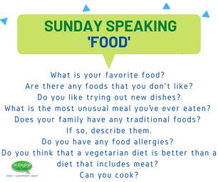 Sunday Speaking Subjects - Food