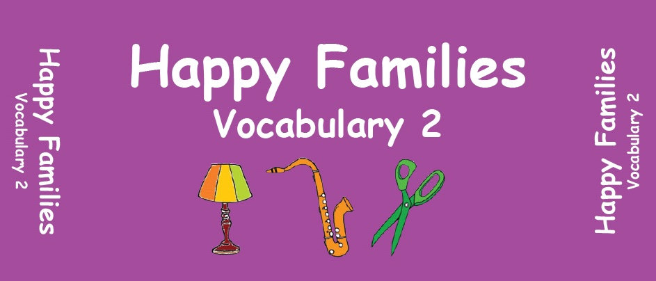Happy Families 2 - Vocabulary