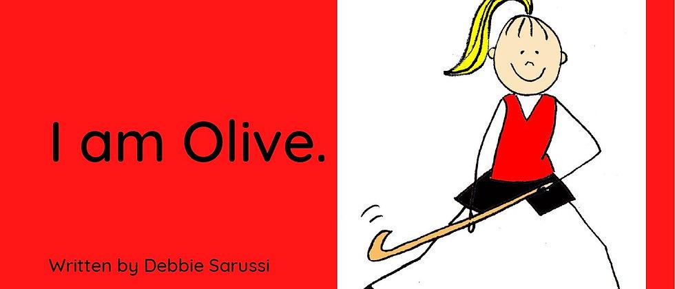 I am Olive