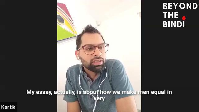 """""""Until we men are equal in it"""" - Kartik Bharadia"""