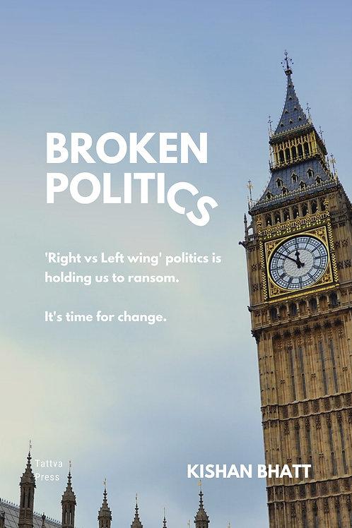 Broken Politics by Kishan Bhatt