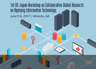 The 1st US-Japan Workshop on Collaborative Global Research on Applying Information Technology  June