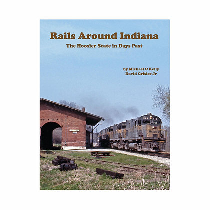 Rails Around Indiana - Hardcover Book