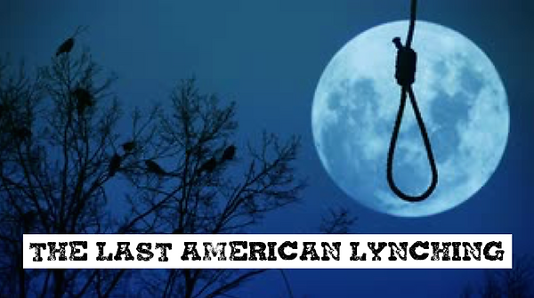 Last American Lynching.png