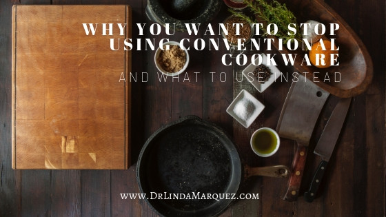 Why You Want to Stop Using Conventional Cookware and What to Use Instead