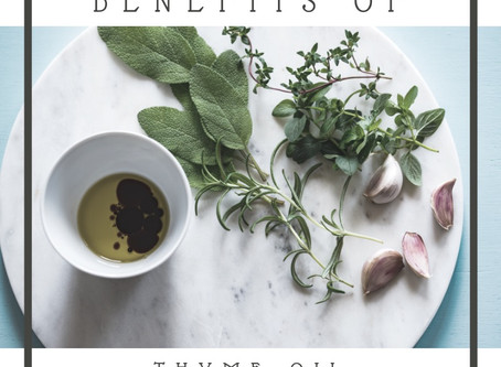 Benefits of Thyme Oil