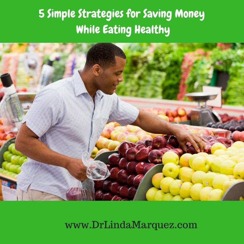 5 Simple Strategies for Saving Money While Eating Healthy