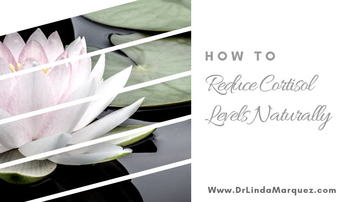 How to Reduce Cortisol Levels Naturally