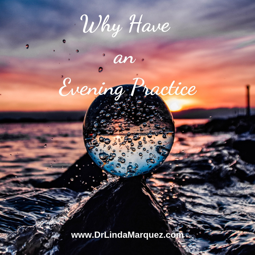 Why Have an Evening Practice