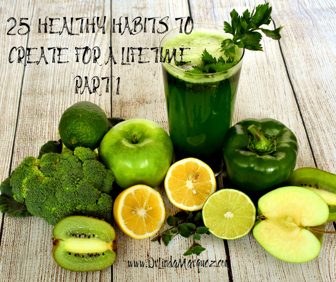 25 Healthy Habits To Create For A Lifetime Part 1