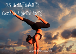 25 Healthy Habits To Create For A Lifetime Part 2