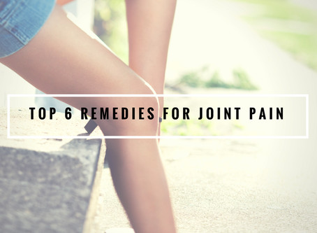 Top 6 Remedies for Joint Pain