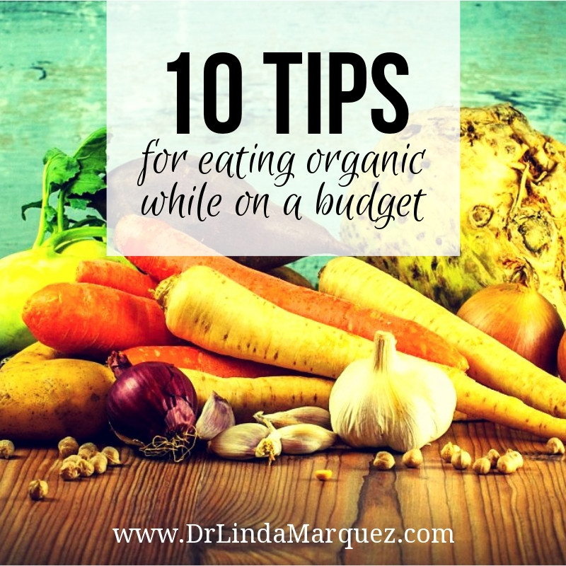 10 Tips for Eating Organic While on a Budget