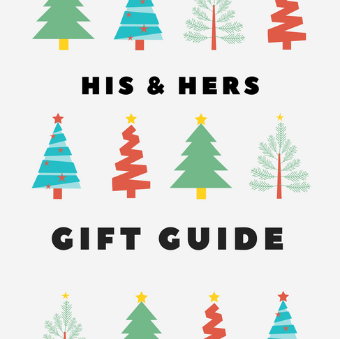 HIS & HERS Holiday Gift Guide 2019