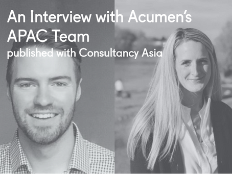 An interview with Acumen's APAC team, published with Consultancy Asia
