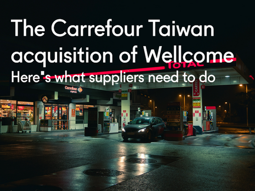 The Carrefour Taiwan acquisition of Wellcome: Here's what suppliers need to do