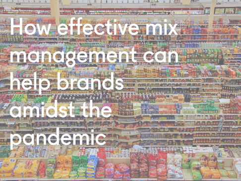 How effective mix management can help brands amidst the pandemic