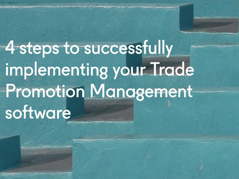 4 steps to successfully implementing your Trade Promotion Management software