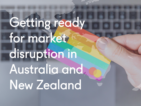 Getting ready for market disruption in Australia and New Zealand