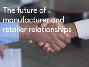 The future of manufacturer and retailer relationships