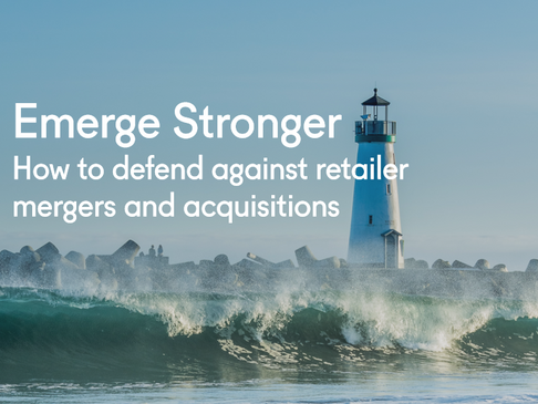 Emerge Stronger: How to defend against retailer mergers and acquisitions