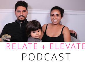 Podcast Relate + Elevate | Milestones of Love