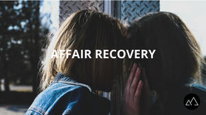 affair recovery - After the Affair