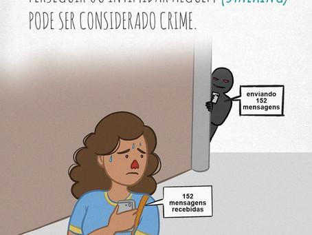 Vá mandar mensagem para quem quer receber! Stalking é crime!