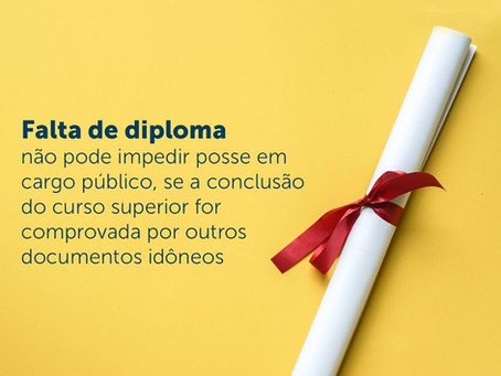 Falta de diploma não pode impedir posse em cargo público, se a conclusão for possível