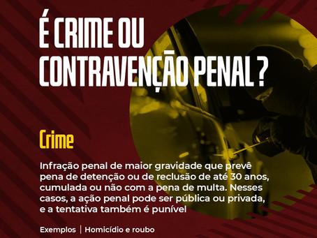 É crime ou contravenção? Qual a diferença?