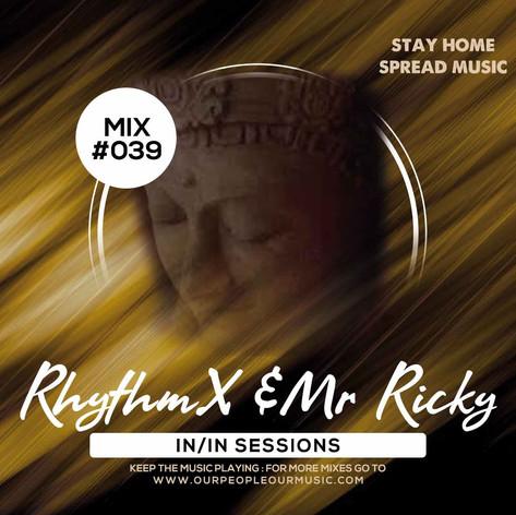 Rhythm X & Mr Ricky IN/IN Session