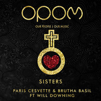 PARIS CESVETTE & BRUTHA BASIL FT WILL DOWNING - SISTERS