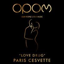 PARIS CESVETTE - LOVE DRUG