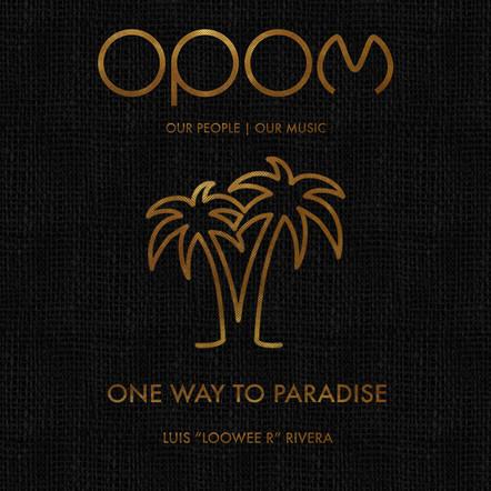 LUIS LOOWEER RIVERA - ONE WAY TO PARADISE