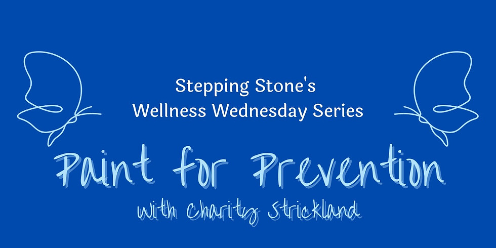 Paint for Prevention: Wellness Wednesday Series