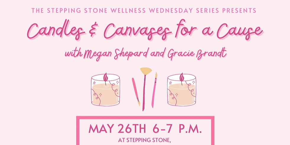 Candles and Canvases for a Cause!